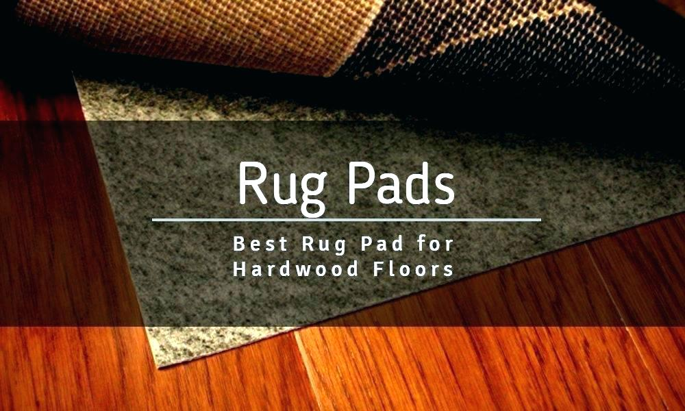 The 10 Best Rug Pad For Safe Hardwood Floors 2020 Reviews