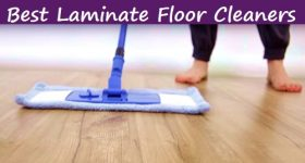 Top 11 Best Laminate Floor Cleaners Reviews (2018 Update)