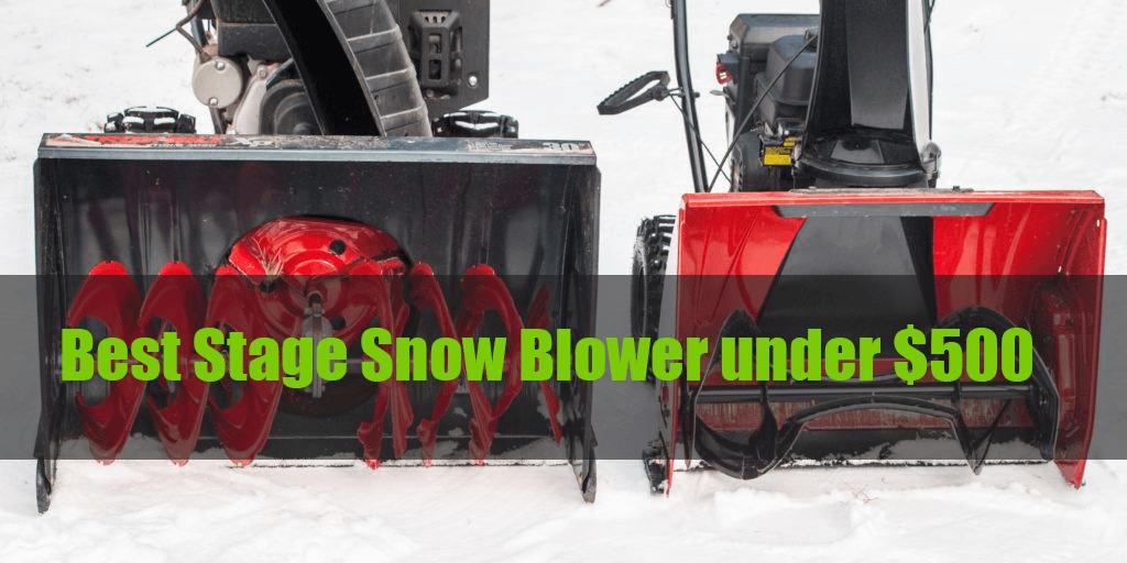 Top 10 Best Single Stage Snow Blower Under 500 2019