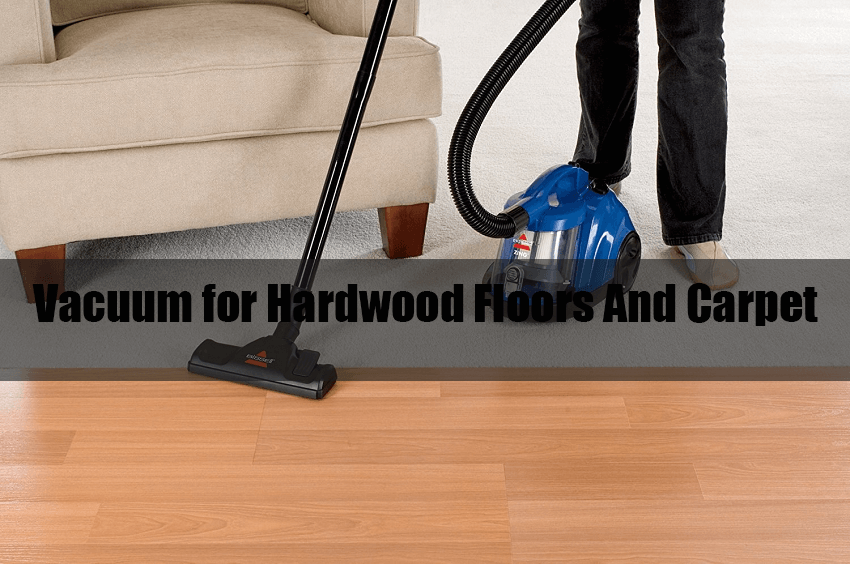 The 12 Best Vacuum For Hardwood Floors And Carpet 2019