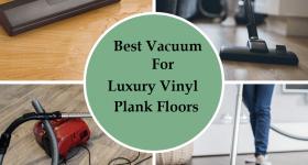 Best-Vacuum-For-Luxury-Vinyl-Plank-Floors