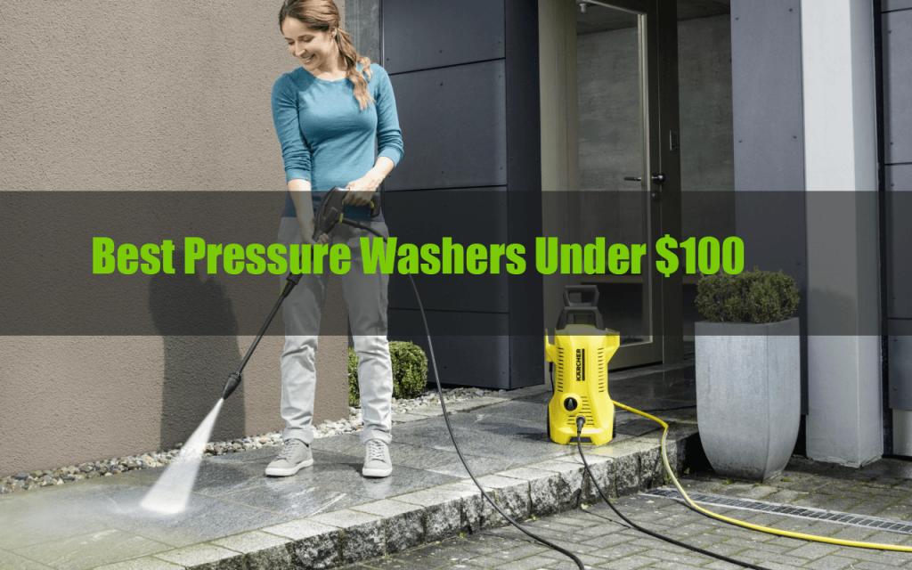 Best Pressure Washer Under 100 Dollars 2020 Reviews