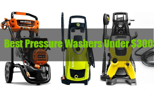 The 12 Best Pressure Washers Under $300 Reviews 2020